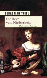 Die Hexe vom Niederrhein - Historischer Roman