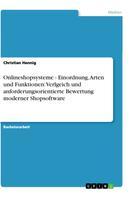 Christian Hennig: Onlineshopsysteme - Einordnung, Arten und Funktionen: Verlgeich und anforderungsorientierte Bewertung moderner Shopsoftware