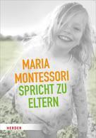 Maria Montessori: Maria Montessori spricht zu Eltern ★★★★