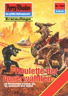 K.H. Scheer: Perry Rhodan 1544: Roulette der Auserwählten ★★★