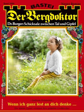 Der Bergdoktor 2080 - Heimatroman