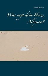 Was sagt dein Herz, Allysson?