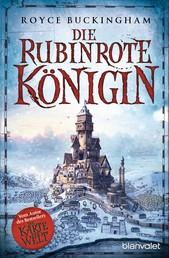 Die rubinrote Königin - Roman