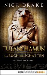 Tutanchamun - Das Buch der Schatten - Historischer Roman