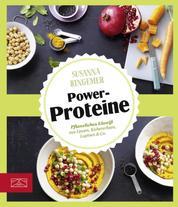Just delicious – Power-Proteine - Pflanzliches Eiweiß aus Linsen, Kichererbsen, Lupinen & Co.