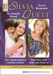 Silvia-Duett - Folge 13 - Wer falschen Küssen Glauben schenkt/Dein Herz weiß nicht, was Liebe ist