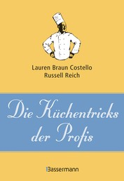 Die Küchentricks der Profis