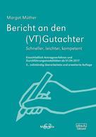 Margot Müther: Bericht an den (VT)Gutachter
