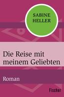 Sabine Heller: Die Reise mit meinem Geliebten ★★★