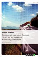 Marion Schauder: Implementierung einer Balanced Scorecard als modernes Controlling-Instrument