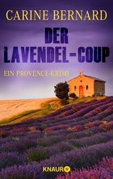 Der Lavendel-Coup - Ein Provence-Krimi