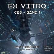 c23, Band 1: Ex Vitro (Ungekürzt)