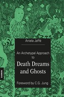 Aniela Jaffé: An Archetypal Approach to Death Dreams and Ghosts