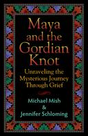 Jennifer Schoming: Maya and the Gordian Knot