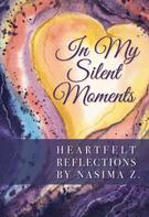 Nasima Z: In My Silent Moments