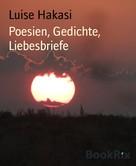 Luise Hakasi: Poesien, Gedichte, Liebesbriefe
