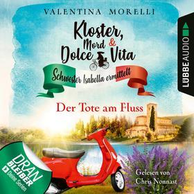 Der Tote am Fluss - Kloster, Mord und Dolce Vita - Schwester Isabella ermittelt, Folge 2 (Ungekürzt)