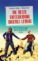 Philipp Rusch: Die beste Entscheidung unseres Lebens ★★★