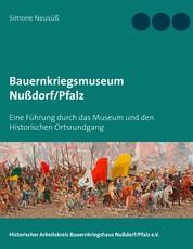 Bauernkriegsmuseum Nußdorf/Pfalz - Eine Führung durch das Museum und den Historischen Ortsrundgang