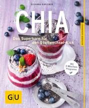 Chia - Das Superkorn für den Stoffwechsel-Kick
