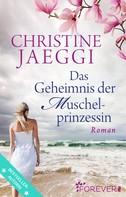 Christine Jaeggi: Das Geheimnis der Muschelprinzessin ★★★★