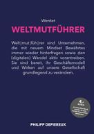 Philipp Depiereux: Werdet WELTMUTFÜHRER