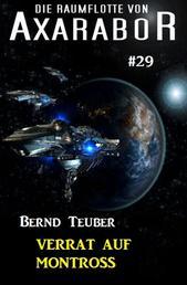 Die Raumflotte von Axarabor #29: Verrat auf Montross