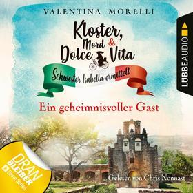 Ein geheimnisvoller Gast - Kloster, Mord und Dolce Vita - Schwester Isabella ermittelt, Folge 3 (Ungekürzt)