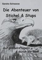 Sandra Schwarze: Die Abenteuer von Stichel und Stups 2