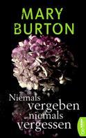 Mary Burton: Niemals vergeben, niemals vergessen ★★★★★