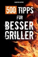 Carsten Bothe: 500 Tipps für Bessergriller ★★★★