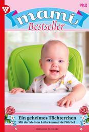 Mami Bestseller 2 – Familienroman - Ein geheimes Töchterchen