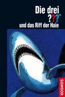 William Arden: Die drei ??? und das Riff der Haie (drei Fragezeichen) ★★★★★