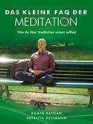 Ramin Raygan: Das kleine FAQ der Meditation