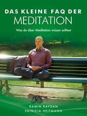 Das kleine FAQ der Meditation - Was du über Meditation wissen solltest