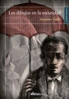 Antonio Gallo: Los dibujos en la oscuridad