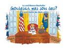Lu und Bianca Bauhofer: Goldasch, was soll das?