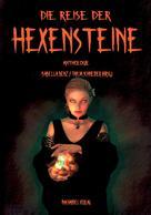 Anthologie: Die Reise der Hexensteine