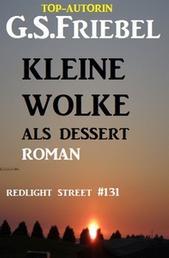 Redlight Street #131: Kleine Wolke als Dessert