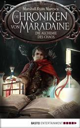 Die Chroniken von Maradaine - Die Alchemie des Chaos - Roman