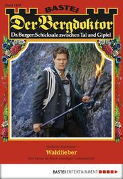 Der Bergdoktor - Folge 1850 - Waldfieber