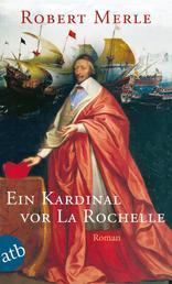 Ein Kardinal vor La Rochelle - Roman