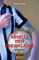 Matthias Hunger: Abseits der Kreisklasse