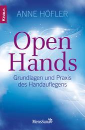 Open Hands - Grundlagen und Praxis des Handauflegens
