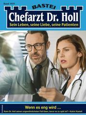 Chefarzt Dr. Holl 1919 - Wenn es eng wird ...
