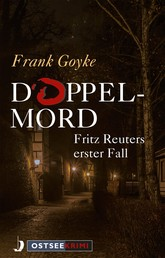 Doppelmord - Fritz Reuters erster Fall