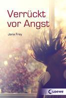 Jana Frey: Verrückt vor Angst ★★★★