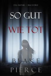 So Gut Wie Tot (Das Au-Pair—Buch Drei)