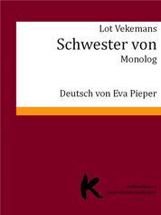 SCHWESTER VON - Monolog