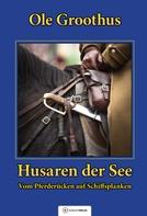 Ole Groothus: Husaren der See ★★★★